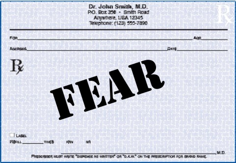 Prescription for fear.